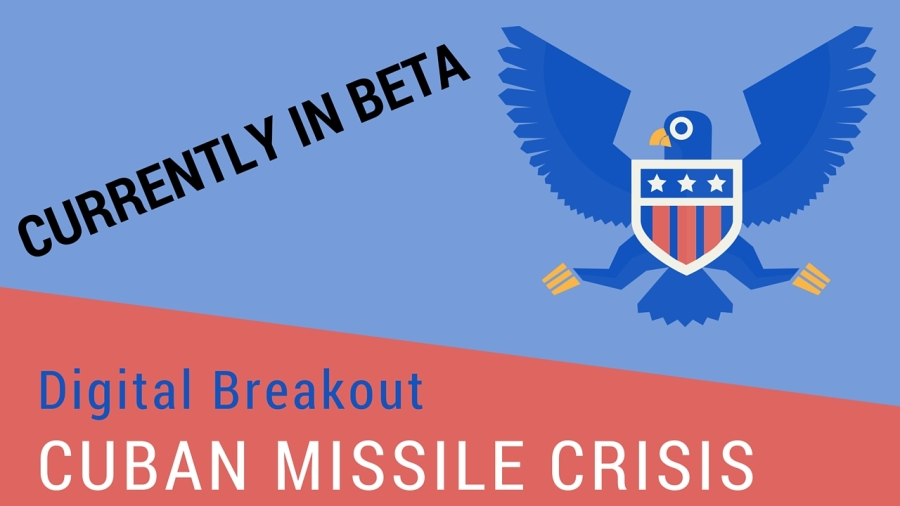 Cuban Missile Crisis Digital Breakout Currently in Beta