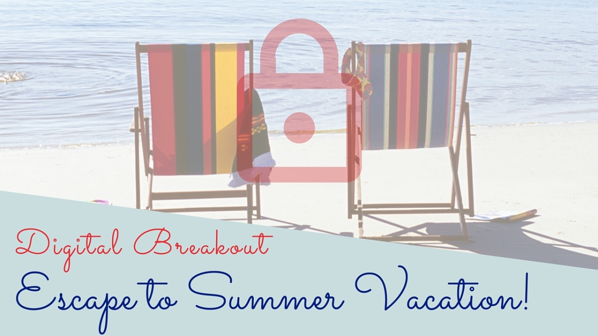 Escape to Summer Vacation Digital Breakout