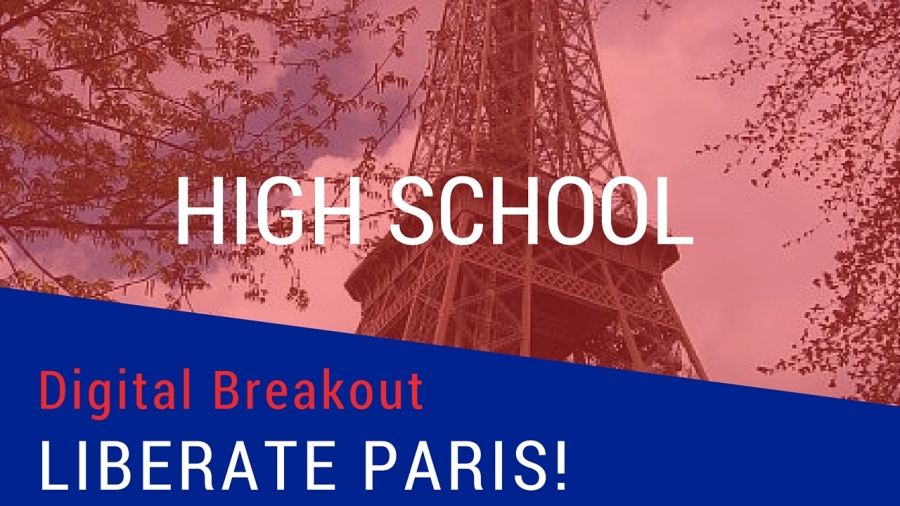 Liberate Paris Digital Breakout - High School