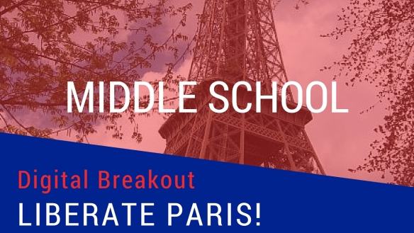 Liberate Paris Digital Breakout - Middle School