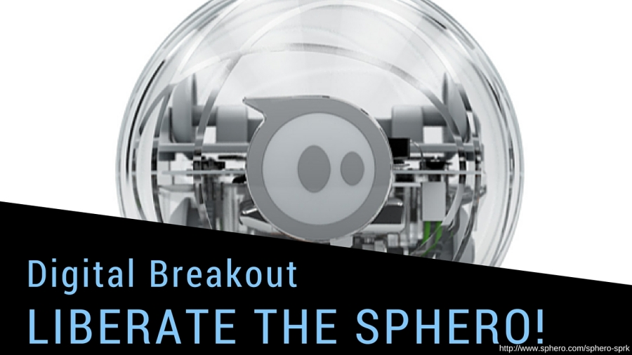 Liberate the Sphero Digital Breakout