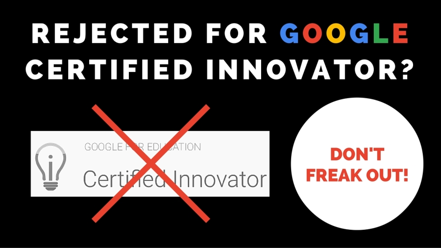 Google Innovator - Don't Freak Out!