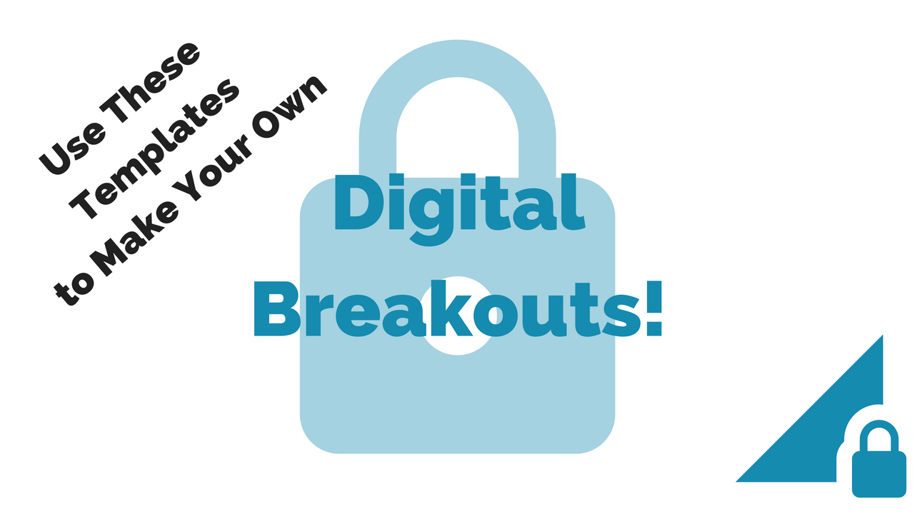 Use These Templates to Make Your Own Digital Breakouts ...