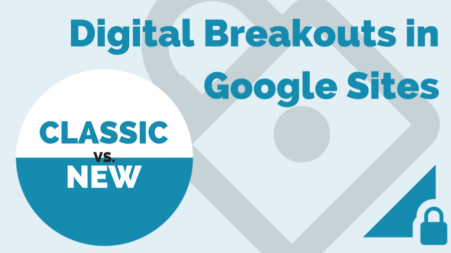 comparing-digital-breakouts-in-classic-google-sites-and-new-google-sites