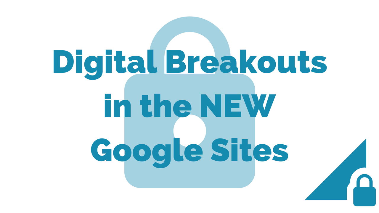 Digital Breakouts in the New Google Sites | Sustainable Teaching