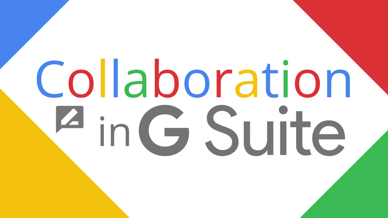 Collaboration in G Suite – An Overview – Sustainable Teaching