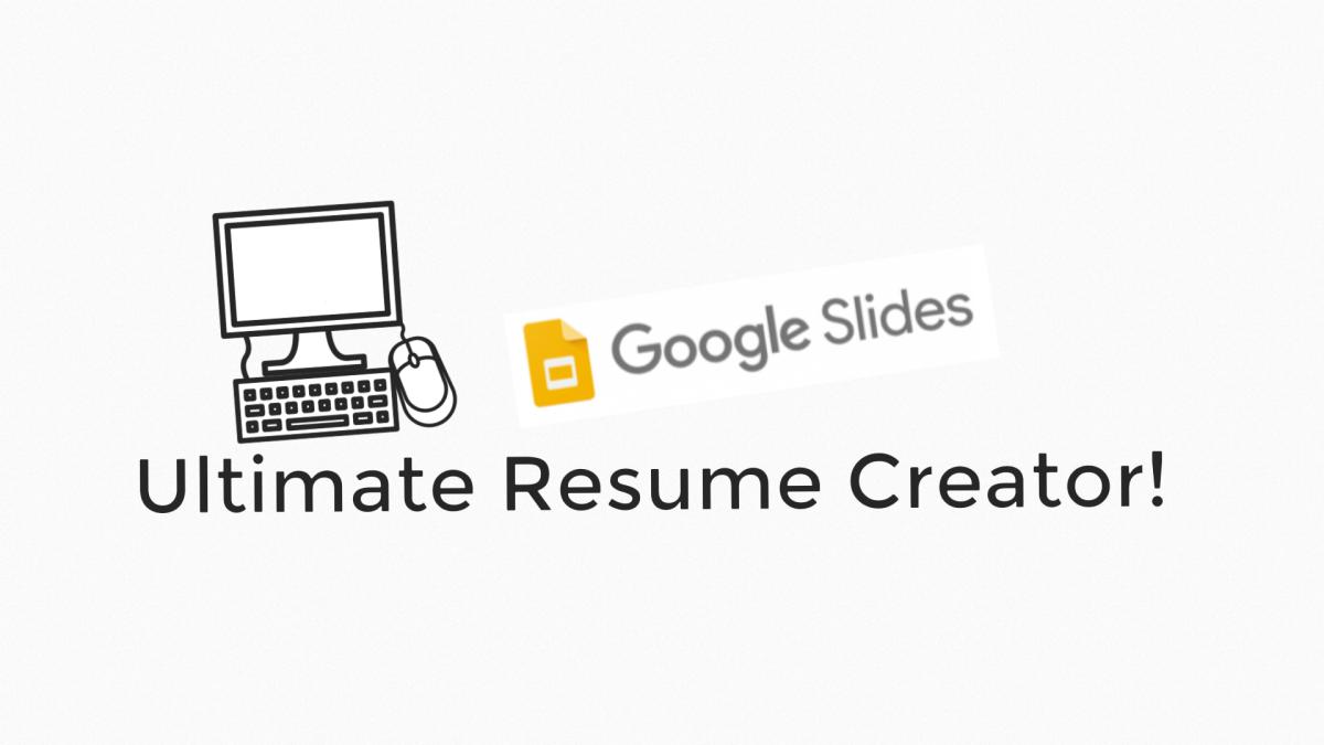 meet google slides  u2013 the ultimate resume creator