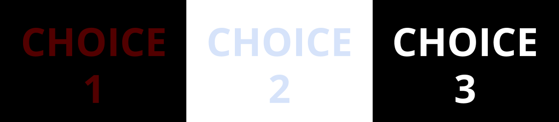 Graphic with Choice 1 in dark red against a black background, Choice 2 in light blue against a white background, and Choice 3 in white against a black background. Only Choice 3 has enough color contrast between the text color and background color.