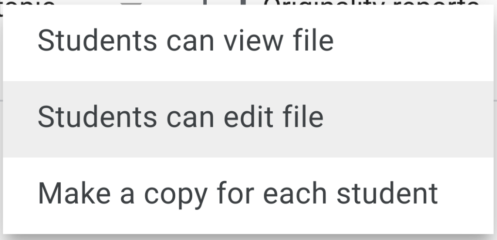 A screen capture of the three options for Google Drive files in Google Classroom assignments. They are: - Students can view file - Students can edit file - Make a copy for each student