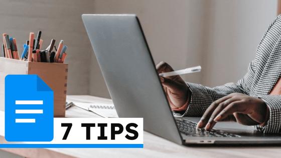 7 Google Docs Tips