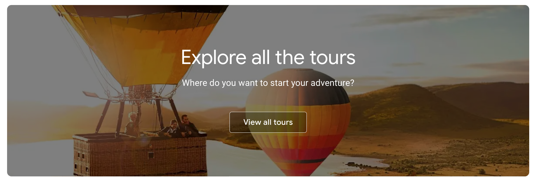 """Explore all the tours Where do you want to start your adventure? Clickable """"View all tours"""" button."""